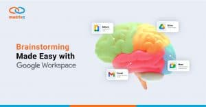 brainstorming-made-easy-with-google-workspace